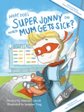 What Does Super Jonny Do When Mum Gets Sick? Second Edition