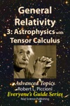 General Relativity 3 Astrophysics With Tensor Calculus