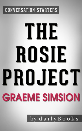 dailyBooks - The Rosie Project: by Graeme Simsion  Conversation Starters