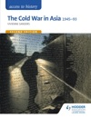 Access To History The Cold War In Asia 1945-93 For OCR Second Edition