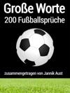 Groe Worte 200 Fuballsprche