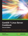 CentOS 7 Linux Server Cookbook - Second Edition