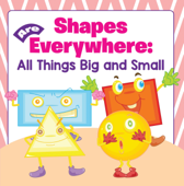 Shapes Are Everywhere: All Things Big and Small