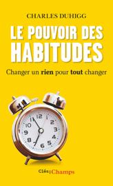 Le Pouvoir des habitudes. Changer un rien pour tout changer