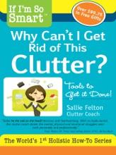 If I'm So Smart, Why Can't I Get Rid Of This Clutter?