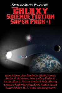 Fantastic Stories Present the Galaxy Science Fiction Super Pack #1