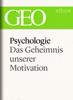GEO Magazin, GEO eBook & Geo - Psychologie: Das Geheimnis unserer Motivation (GEO eBook Single) Grafik