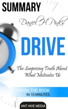 Daniel H Pink's Drive: The Surprising Truth About What Motivates Us Summary