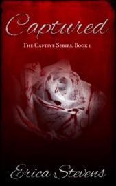 Captured (The Captive Series Book 1) - Erica Stevens Book