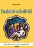 Parabolele Milostivirii. Glas intr-un cor de rugaciune
