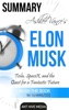 Ashlee Vance's Elon Musk: Tesla, SpaceX, and the Quest for a Fantastic Future  Summary