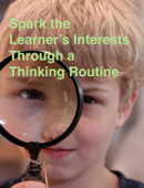 Spark the Learner's Interests Through a Thinking Routine