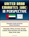 United Arab Emirates UAE In Perspective - Orientation Guide And Emirati Cultural Orientation Geography History Economy Security Customs Rural And Urban Life Abu Dhabi Dubai Al-Ain Islam