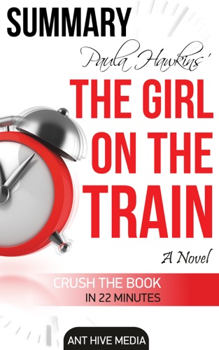 Ant Hive Media - Paula Hawkin's The Girl on the Train  Summary