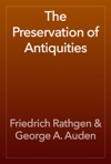 The Preservation Of Antiquities