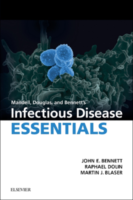 Mandell, Douglas and Bennett's Infectious Disease Essentials E-Book - John E. Bennett MD, MACP, Raphael Dolin MD & Martin J. Blaser, MD book