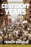 American Heritage History Of The Confident Years 1866-1914