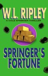 Springers Fortune A Cole Springer Mystery