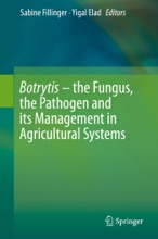 Botrytis – The Fungus, The Pathogen And Its Management In Agricultural Systems