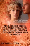 Mail Order Bride The Widowed Cook From Charleston  The Quiet Colorado Cowboy A Clean Western Historical Romance