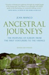 Ancestral Journeys The Peopling Of Europe From The First Venturers To The Vikings Revised And Updated Edition