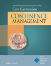 Wound Ostomy And Continence Nurses Society Core Curriculum Continence Management