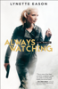 Lynette Eason - Always Watching (Elite Guardians Book #1)  artwork