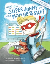 What Does Super Jonny Do When Mom Gets Sick? 2nd US Edition