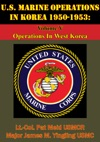 US Marine Operations In Korea 1950-1953 Volume V - Operations In West Korea Illustrated Edition