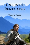 Union Of Renegades The Rys Chronicles Book I