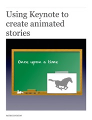 Using Keynote to Create Animated Stories