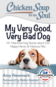 Chicken Soup for the Soul: My Very Good, Very Bad Dog