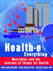 Health-e Everything: Wearables and the Internet of Things for Health
