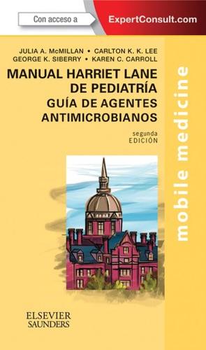 Manual Harriet Lane de pediatría. Guía de agentes antimicrobianos