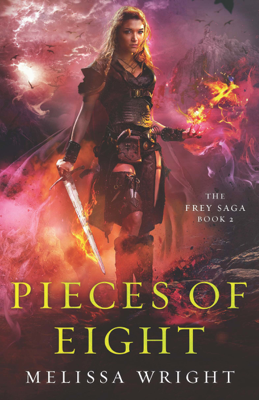 The Frey Saga Book II: Pieces of Eight - Melissa Wright book