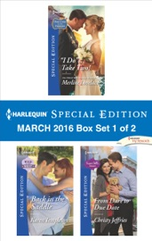 Harlequin Special Edition March 2016 Box Set 1 Of 2