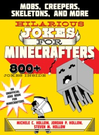 Hilarious Jokes for Minecrafters - Michele C. Hollow, Jordon P. Hollow & Steven M. Hollow