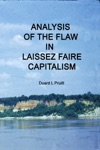 Analysis Of The Flaw In Laissez Faire Capitalism