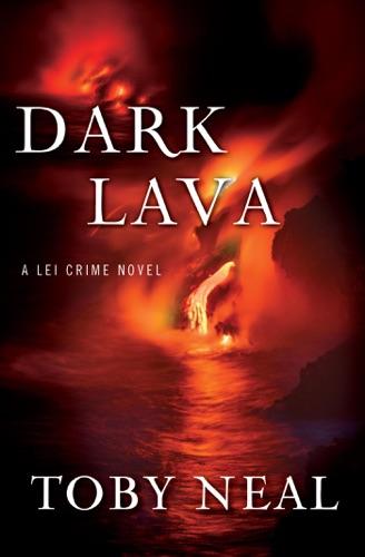 Dark Lava - Toby Neal - Toby Neal