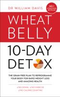 Dr. William Davis - The Wheat Belly 10-Day Detox artwork