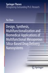 Design Synthesis Multifunctionalization And Biomedical Applications Of Multifunctional Mesoporous Silica-Based Drug Delivery Nanosystems