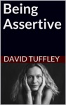 Being Assertive Finding The Sweet-Spot Between Passive And Aggressive