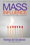 Mass Influence The Habits Of The Highly Influential