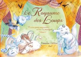 LE ROYAUME DES LOUPS - CONTES POUR APPRENDRE à LIRE LA MUSIQUE - VOLUME 2