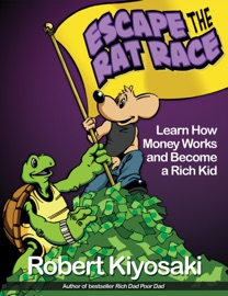 RICH DADS ESCAPE FROM THE RAT RACE