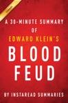 Blood Feud By Edward Klein - A 30-minute Instaread Summary