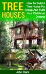 Tree Houses How To Build A Tree House For Cheap And Fulfill Your Childhood Dreams