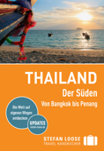 Thailand - Der Süden: Von Bangkok nach Penang - Stefan Loose Reiseführer