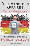 Allemand Des Affaires - Textes Parallles - Histoires Courtes Franais - Allemand