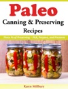 Paleo Canning And Preserving Recipes Three Ps Of Preserving  Pick Prepare And Preserve